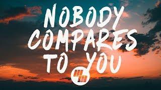 Video Gryffin - Nobody Compares To You (Lyrics / Lyric Video) ft. Katie Pearlman MP3, 3GP, MP4, WEBM, AVI, FLV Juli 2018