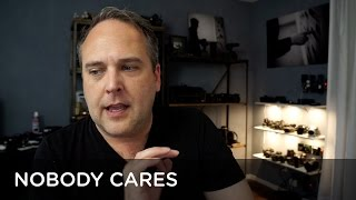 Video NOBODY CARES ABOUT YOUR PHOTOGRAPHY MP3, 3GP, MP4, WEBM, AVI, FLV Juli 2018