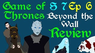 "A brief review of Game of Thrones, Season 7 Episode 6, titled Beyond the Wall, from the Stark sisters in the North, to the Dragon Queen in the South and Jon Snow on his epic quest beyond the wall. Based on the series A Song of Ice and Fire by George R R Martin.Support Civilization Ex with a Monthly Pledge of your choice at:https://www.patreon.com/civilizationexFollow us https://twitter.com/civilizationexVisit our Site: http://www.civilizationex.com/Music By RFGBc: https://www.youtube.com/channel/UCQKGLOK2FqmVgVwYferltKQMusic by Ross Bugden (RFGB): ""Ice and Fire""https://www.youtube.com/channel/UCQKG...If you would like to show your support, please Donate! :)https://www.paypal.com/cgi-bin/webscr..."
