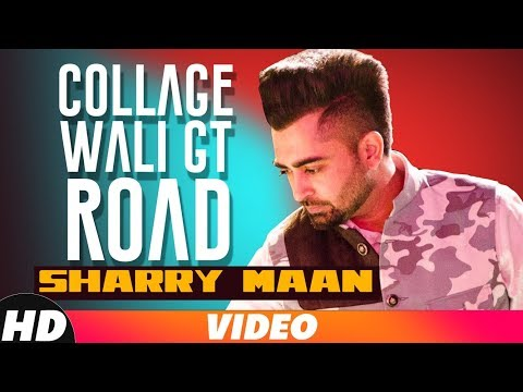 CollageWaliGT Road   Full Video   Sharry Maan   Latest Punjabi Song 2018   Speed Records