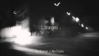 1. Strangers - Alex Cruceru