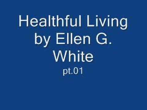 Healthful Living by Ellen G White pt.01