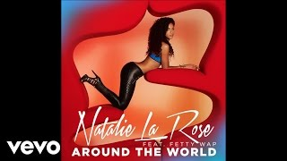 Natalie La Rose - Around The World (Audio) ft. Fetty Wap - YouTube