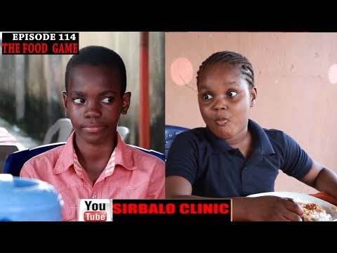 SIRBALO CLINIC - THE FOOD GAME (EPISODE 114) (Nigerian Comedy)