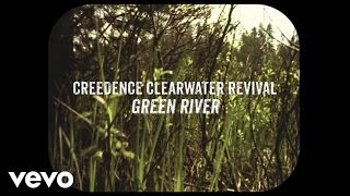 Creedence Clearwater Revival - Green River (Official Lyric Video)