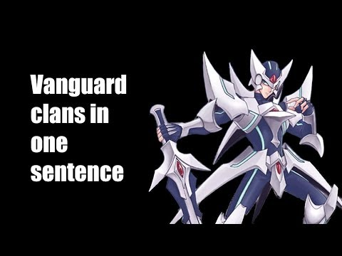 Vanguard Clans In One Sentence