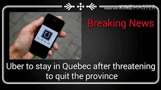 Video Uber to stay in Quebec after threatening to quit the province | today breaking news MP3, 3GP, MP4, WEBM, AVI, FLV Oktober 2017
