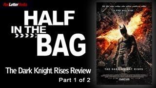 Video Half in the Bag Episode 36: The Dark Knight Rises (1 of 2) MP3, 3GP, MP4, WEBM, AVI, FLV Agustus 2018