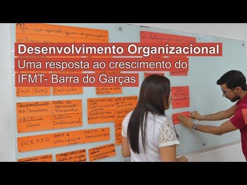 Desenvolvimento Organizacional: Uma resposta ao crescimento do IFMT-Campus Barra do Garças
