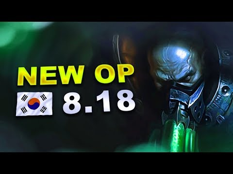 8 New OP Builds and Champs in Korea Patch 8.18 SO FAR (League of Legends)