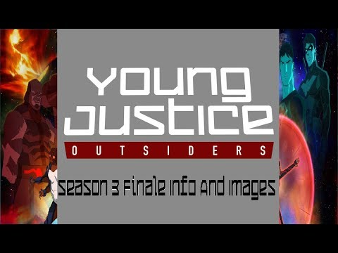 Young Justice Outsiders : Finale Episodes Info And Images