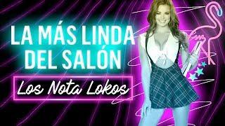 Los Nota Lokos La Mas Linda Del Salon Video Clip Oficial  Dale Me Gusta