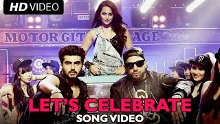 Let's Celebrate – Tevar (Video Song) | Arjun Kapoor, Sonakshi Sinha | Imran Khan