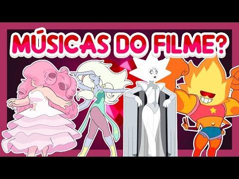 Steven Universe - LISTA DE MÚSICAS DO FILME? - Steven Universo