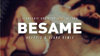 Slangship Brothers - Besame (feat. Alenna) (Asproiu & Vianu Remix) vídeo clip