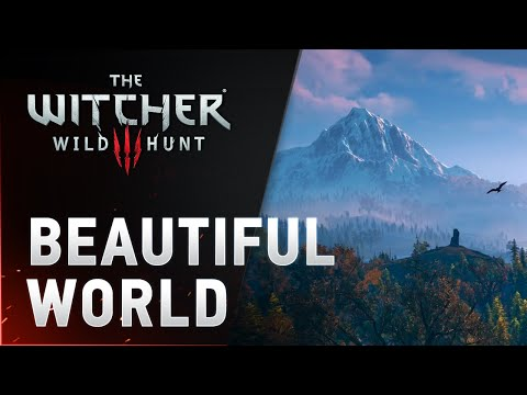 The Witcher 3: Wild Hunt – Trailer Beautiful World