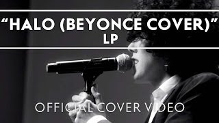 Video LP - Halo (Beyonce Cover) [Live] MP3, 3GP, MP4, WEBM, AVI, FLV April 2018