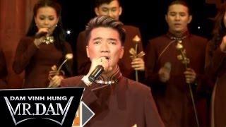 Liveshow Bước Chân Miền Trung Full Phần 1 - Đàm Vĩnh Hưng [Official]