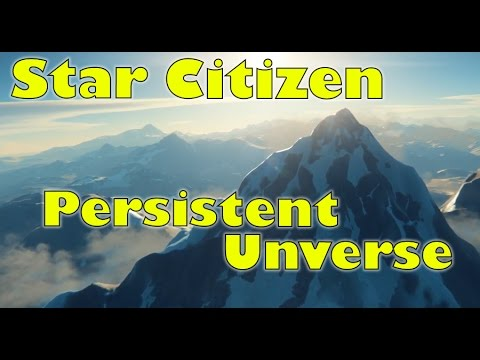 Star Citizen | Persistent Universe Mechanics & Features