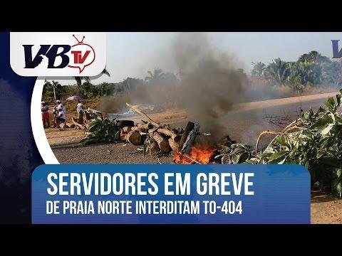 VBTv | Servidores de Praia Norte em greve interditam TO-404
