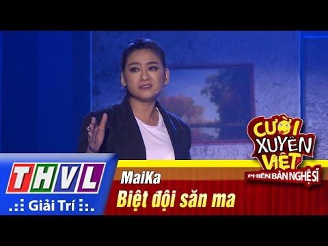 Cười xuyên Việt Phiên bản nghệ sĩ 2016 Tập 6: Biệt đội săn ma - Maika