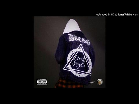 Dremo - Next Single