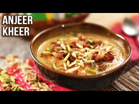 Anjeer Kheer Recipe   How To Make Anjeer Ki Kheer   Tasty Milk Dessert   Dried Fig Recipes   Ruchi