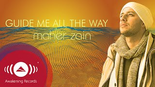 Video Maher Zain - Guide Me All The Way | Official Lyric Video MP3, 3GP, MP4, WEBM, AVI, FLV Desember 2018