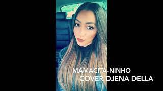 Video Djena Della - Mamacita  (cover ninho) 👻djenoooy 👻 insta :@djena_della MP3, 3GP, MP4, WEBM, AVI, FLV November 2017