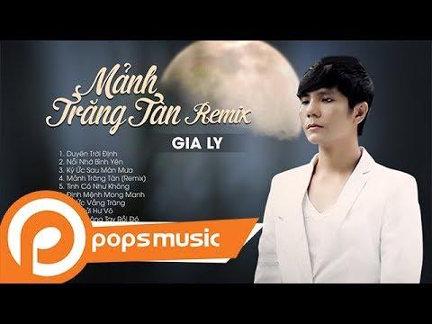 Album Mảnh Trăng Tàn (Remix) | Gia Ly - Thời lượng: 56 phút.