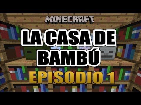 MINECRAFT: LA CASA DE BAMBÚ EP.1 | MADRE MÍA CUANTO BAMBÚ