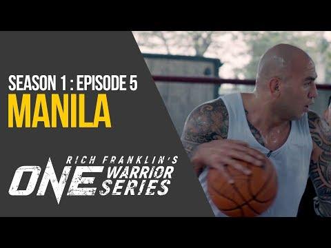 Rich Franklin's ONE Warrior Series | Season 1 | Episode 5 | Manila