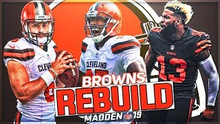 Rebuilding The *NEW* Cleveland Browns | OBJ + Mayfield = Unstoppable! | Madden 19 Franchise Mode