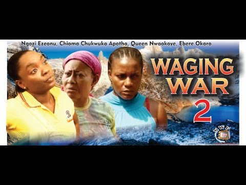Waging Battle 2       - 2014 Latest Nigerian Nollywood Movie