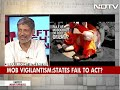 States Fail To Act On Mob Vigilantism? - Video