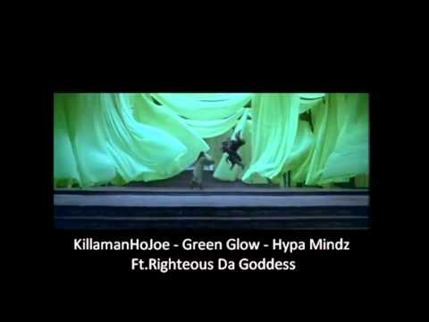 HoJoe ft.Righteous Da Goddess - Hypa Mindz - Green Glow