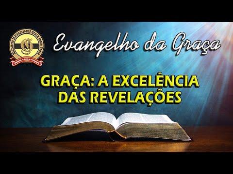 GRAÇA: A EXCELÊNCIA DAS REVELAÇÕES