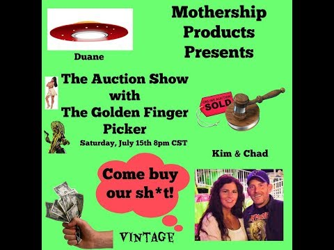 MSP-The Auction Show w/Golden Finger Picker and Florida Picking Queen