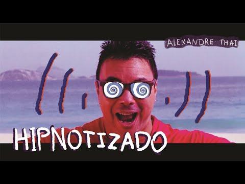 Hipnotizado - Alexandre Thai