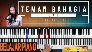Video JAZ - TEMAN BAHAGIA | PIANO TUTORIAL IRINGAN MP3, 3GP, MP4, WEBM, AVI, FLV Maret 2018