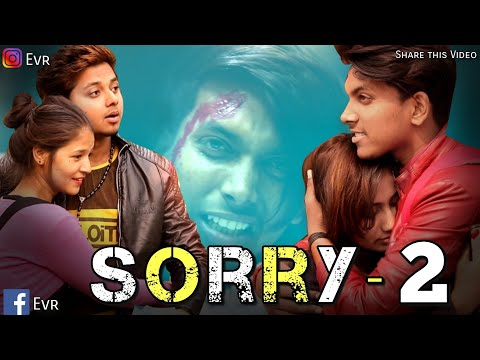 SORRY - 2 || THE UNEXPECTED TWIST || EVR