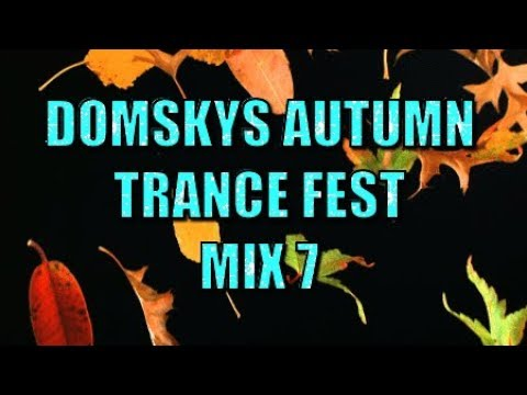 UPLIFTING TRANCE DOMSKY AUTUMN TRANCE FEST MIX 7 vocal trance vol 85 (past classics) mixed by domsky