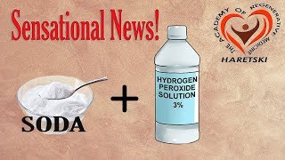 Soda and Hydrogen Peroxide. Sensational News! Aliaksandr Haretski.