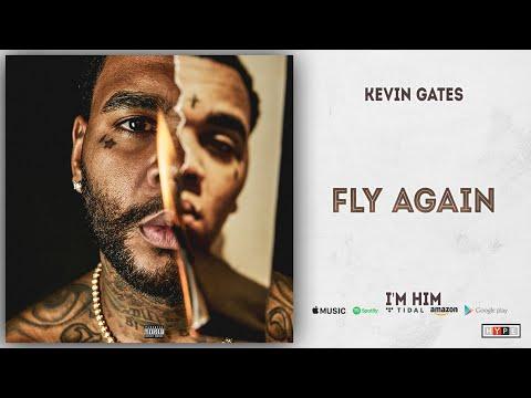 Kevin Gates - Fly Again (I'm Him)