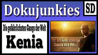 Die Gefährlichsten Gangs der Welt *Kenia*