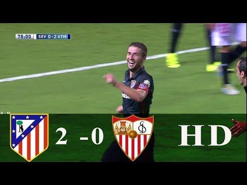 Atletico Madrid vs Seville 2 0   All Goals & Highlights La Liga   HD