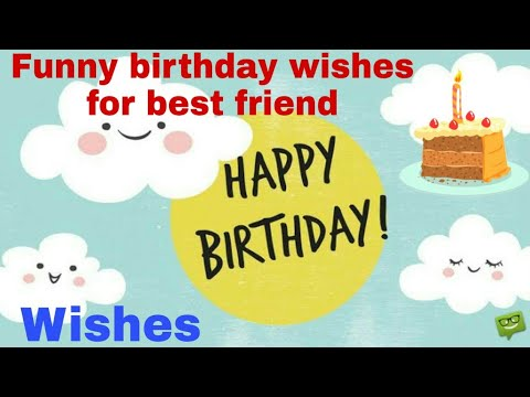 Funny Birthday Wishes For Best Friend Status  Happy Birthday SN