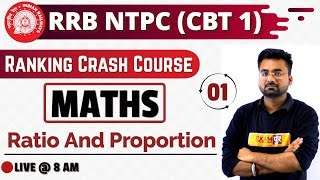 Class -01 || RRB NTPC 2019 || Ranking Crash Course||Maths ||by Abhinandan Sir ||Ratio and Proportion