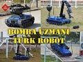 Aselsan'dan Türk Bomba Robotu
