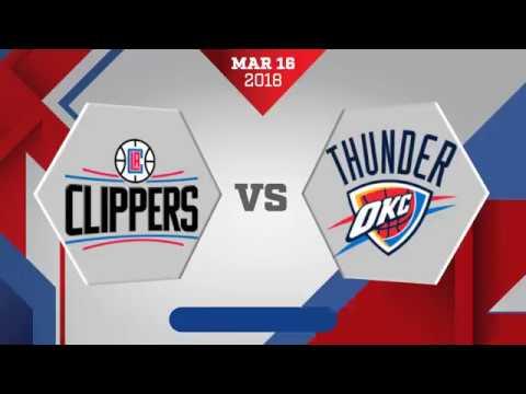 Los Angeles Clippers vs. Oklahoma City Thunder - March 16, 2018